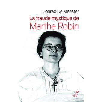 La fraude mystique de Marthe Robin, selon le théologien Conrad De Meester (???) Image_0931521_20201009_ob_ea38d8_la-fraude-mystique-de-marthe-robin-84a4f